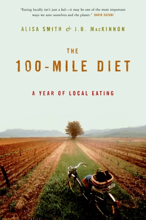 100 mile diet cover locavores . this ones for you